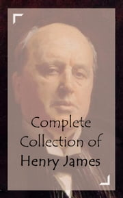 Complete Collection of Henry James ebook by Henry James