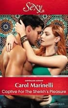 Captive For The Sheikh's Pleasure 電子書 by Carol Marinelli
