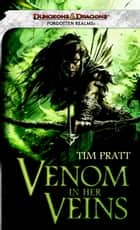 Venom in Her Veins ebook by Tim Pratt