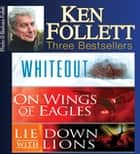 Ken Follett Three Bestsellers ebook by Ken Follett