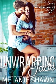 Unwrapping Jade ebook by Melanie Shawn