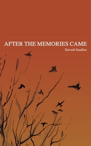 After the Memories Came ebook by Siavash Saadlou