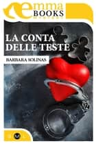La conta delle teste (Il commissario Rosa Cipria #2) eBook by Barbara Solinas