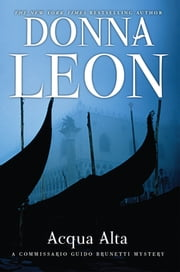 Acqua Alta - A Commissario Guido Brunetti Mystery ebook by Donna Leon