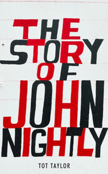 The Story of John Nightly ebook by Tot Taylor