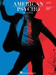 American Psycho: The Musical Songbook - Vocal Selections ebook by Duncan Sheik