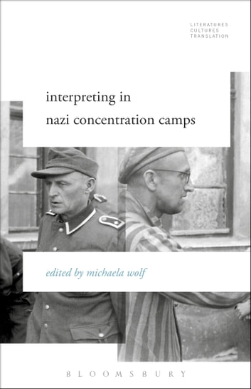 Interpreting in Nazi Concentration Camps ebook by