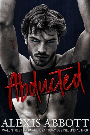 Abducted - A Bad Boy Mafia Romance ebook by Alexis Abbott