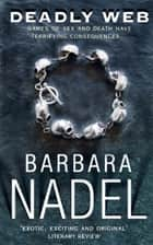 Deadly Web (Inspector Ikmen Mystery 7) - A dark crime thriller investigating shocking deaths across Istanbul ebook by Barbara Nadel