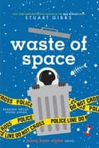 Waste of Space ekitaplar by Stuart Gibbs