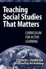 Teaching Social Studies that Matters ebook by Stephen J. Thornton