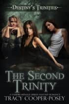 The Second Trinity ebook by Tracy Cooper-Posey