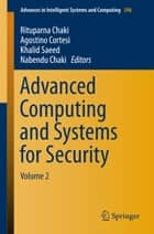 Advanced Computing and Systems for Security ebook by Rituparna Chaki,Agostino Cortesi,Khalid Saeed,Nabendu Chaki
