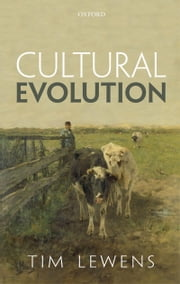 Cultural Evolution - Conceptual Challenges ebook by Tim Lewens