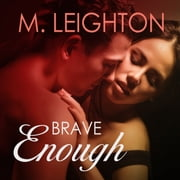 Brave Enough audiobook by M. Leighton