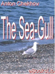 The Sea-Gull ebook by Anton Chekhov