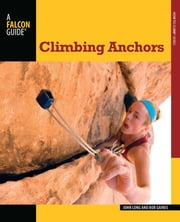Climbing Anchors ebook by John Long,Bob Gaines