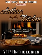 Authors in the Kitchen ebook by VTP Anthologies