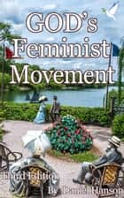God's Feminist Movement ebook by Daniel Hanson