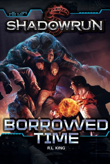 Shadowrun: Borrowed Time ebook by R. L. King