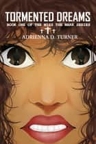 Tormented Dreams, Book 1 of Miss the Mark ebook by Adrienna D Turner