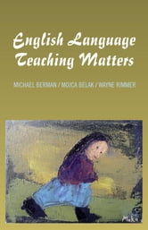 English Language Teaching Matters ebook by Michael P. Berman