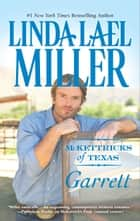 McKettricks of Texas: Garrett ebook by Linda Lael Miller