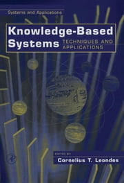 Knowledge-Based Systems, Four-Volume Set: Techniques and Applications ebook by Leondes, Cornelius T.
