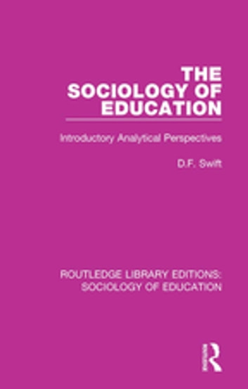 The Sociology of Education - Introductory Analytical Perspectives ebook by Donald Francis Swift