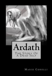 Ardath - The Story Of A Dead Self ebook by Marie Corelli