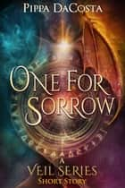 One For Sorrow - A Muse Urban Fantasy Short Story ebook by
