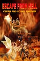 Escape from Hell: Clean and Sober Forever ebook by Don Miller