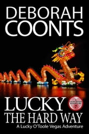 Lucky the Hard Way ebook by Deborah Coonts