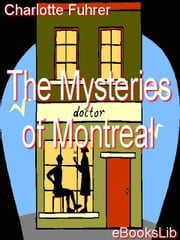 The Mysteries of Montreal ebook by Charlotte Fuhrer