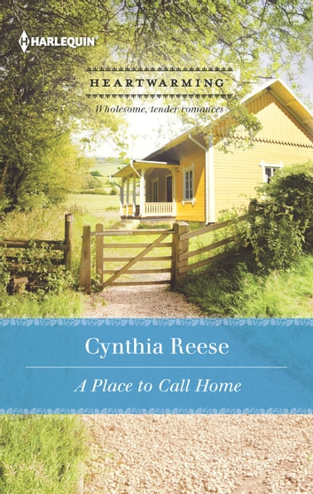 A Place to Call Home ebook by Cynthia Reese