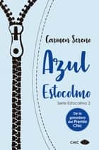Azul Estocolmo eBook by Carmen Sereno