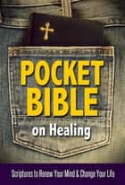 Pocket Bible on Healing ebook by House, Harrison