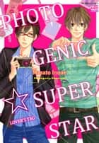Photogenic Superstar - Lover's Tag ebook by Masato Inoue