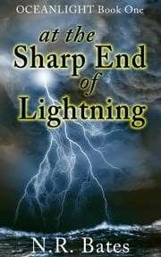 At the Sharp End of Lightning - Oceanlight, #1 ebook by NR Bates