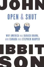 Open and Shut ebook by John Ibbitson