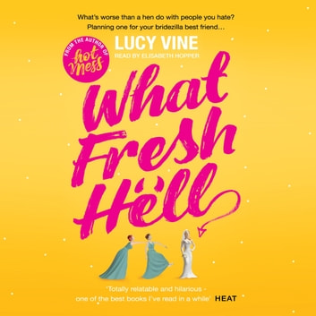What Fresh Hell - The most hilarious novel you'll read this year audiobook by Lucy Vine