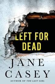 Left for Dead - A Maeve Kerrigan Novella ebook by Jane Casey