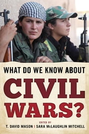 What Do We Know about Civil Wars? ebook by T. David Mason,Sara McLaughlin Mitchell