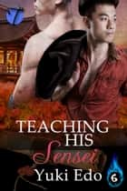 Teaching His Sensei ebook by Yuki Edo