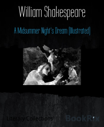 A Midsummer Night's Dream (Illustrated) ebook by William Shakespeare