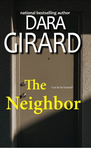 The Neighbor eBook by Dara Girard