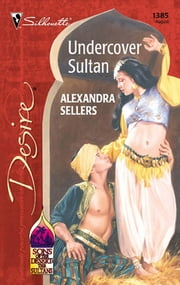Undercover Sultan ebook by Alexandra Sellers