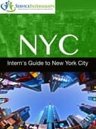 Intern's Guide to New York City ebook by Emma Penrod