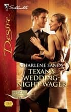 Texan's Wedding-Night Wager ebook by Charlene Sands