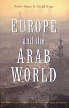 Europe and the Arab World ebook by Samir Amin,Ali El Kenz
